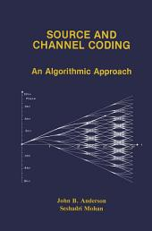 Source and Channel Coding: An Algorithmic Approach