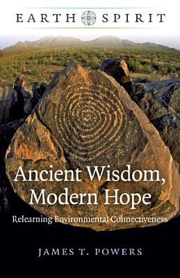 Earth Spirit  Ancient Wisdom  Modern Hope
