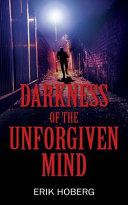 Download Darkness of the Unforgiven Mind Book