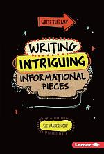 Writing Intriguing Informational Pieces