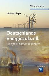 Deutschlands Energiezukunft: Kann die Energiewende gelingen?