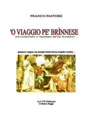 'O VIAGGE PE' BRINNESE: Un contaminatio in napoletano dell'Iter Brundisium