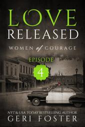 Love Released: Episode Four
