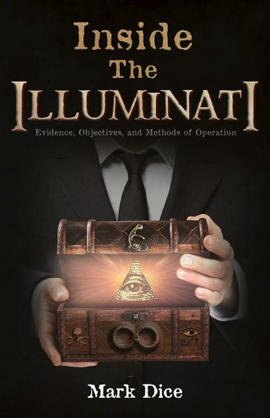 Download Inside the Illuminati  Evidence  Objectives  and Methods of Operation Book