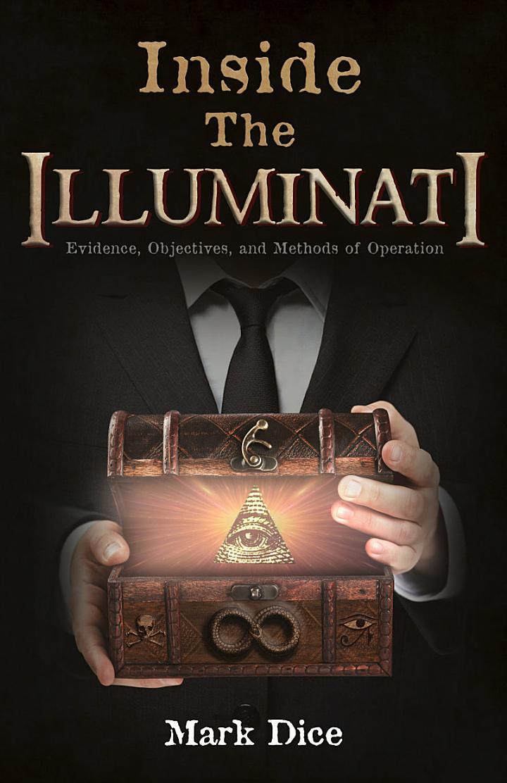Inside the Illuminati: Evidence, Objectives, and Methods of Operation