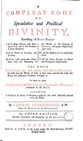 A Compleat Body of Speculative and Practical Divinity: The Whole Extracted from the Best Antient and Modern Writers