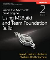 Inside the Microsoft Build Engine: Using MSBuild and Team Foundation Build, Edition 2