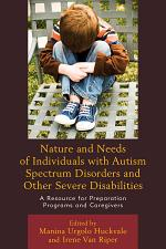 Nature and Needs of Individuals with Autism Spectrum Disorders and Other Severe Disabilities