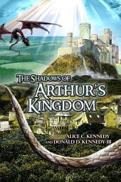 The Shadows of Arthur's Kingdom