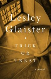 Trick or Treat: A Novel