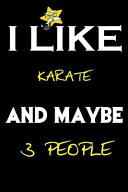 I Like Karate and Maybe 3 People