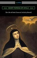 The Life of Saint Teresa of Avila by Herself PDF