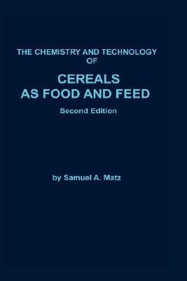 Chemistry and Technology of Cereals as Food and Feed PDF