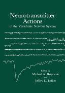 Neurotransmitter Actions in the Vertebrate Nervous System