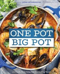 One Pot Big Pot Family Meals Book PDF