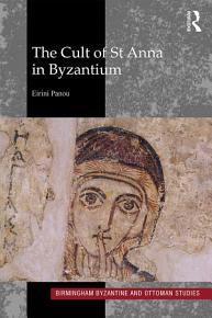 The Cult of St Anna in Byzantium PDF