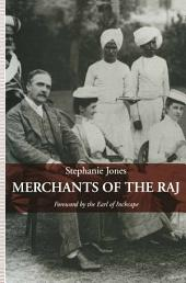 Merchants of the Raj: British Managing Agency Houses in Calcutta Yesterday and Today