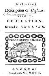"""The (Latin) Description of Hogland; with Its Dedication [signed: Pen-Men-Maur]: Imitated in English. [A Translation of """"Χοιροχωρογραφια: Sive, Hoglandiæ Descriptio"""" Written by T. Richards Under the Pseudonym of Maredydius Caduganus in Reply to the """"Muscipula"""" of E. Holdsworth.]"""