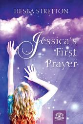 Jessica's first prayer: A Christian Fiction of Hesba Stretton