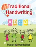 Traditional Handwriting   Traditional Manuscript