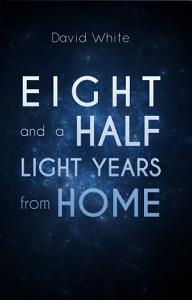 Eight and a Half Light Years from Home Book