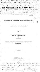Het wisselregt der XIXde eeuw: Naar aanleiding van de allgemeine deutsche wechsel-ordnung. (Met den oorspronkelijken tekst der wechsel-ordnung als bijlage)