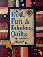 Fast, Fun and Fabulous Quilts