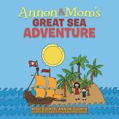 Annon and Moms Great Sea Adventure