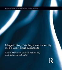 Negotiating Privilege and Identity in Educational Contexts PDF