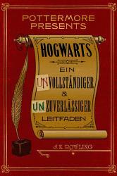 Hogwarts  Ein unvollst  ndiger und unzuverl  ssiger Leitfaden PDF