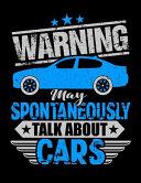 Warning I May Spontaneously Talk Cars