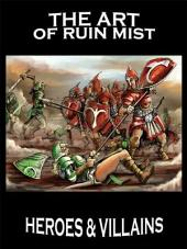 The Art of Ruin Mist: Heroes and Villlains