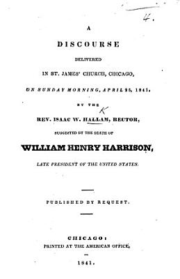 A discourse  on Prov  xiv  34  suggested by the death of W  H  Harrison  late President of the United States