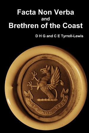 Facta Non Verba and Brethren of the Coast