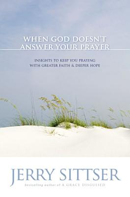 When God Doesn t Answer Your Prayer