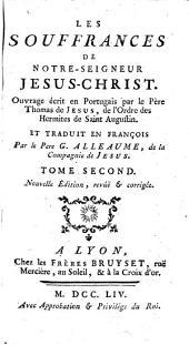 Les souffrances de Jesus-Christ. Ouvrage ecrit en Portugais ... et traduit en Francois par G. Alleaume: Volume2