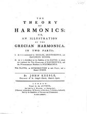 The Theory of Harmonies: Or, an Illustration of the Grecian Harmonica
