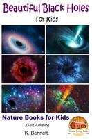 Beautiful Black Holes For Kids  PDF