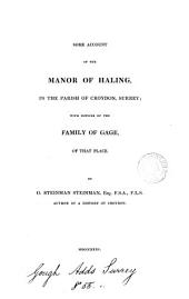 Some account of the manor of Haling, in the parish of Croydon, Surrey: with notices of the family of Gage, of that place
