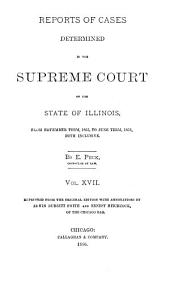 Reports of Cases Determined in the Supreme Court of the State of Illinois: Volume 17
