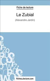 Le Zubial: Analyse complète de l'œuvre