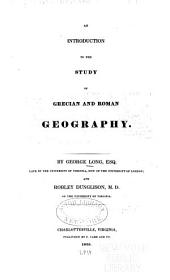 An Introduction to the Study of Grecian and Roman Geography: Volume 614