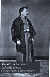 The Life and Letters of Lafcadio Hearn: Volume 2