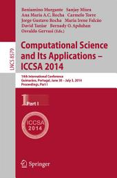 Computational Science and Its Applications - ICCSA 2014: 14th International Conference, Guimarães, Portugal, June 30 - July 3, 204, Proceedings, Part 1