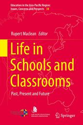 Life in Schools and Classrooms: Past, Present and Future
