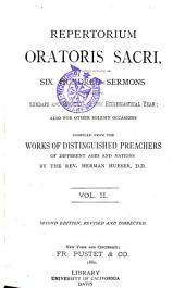 Repertorium Oratoris Sacri: Containing Outlines of Six Hundred Sermons, for All the Sundays and Holidays of the Ecclesiastical Year; Also for Other Solemn Occasions. Compiled from the Works of Distinguished Preachers of Different Ages and Nations, Volume 2