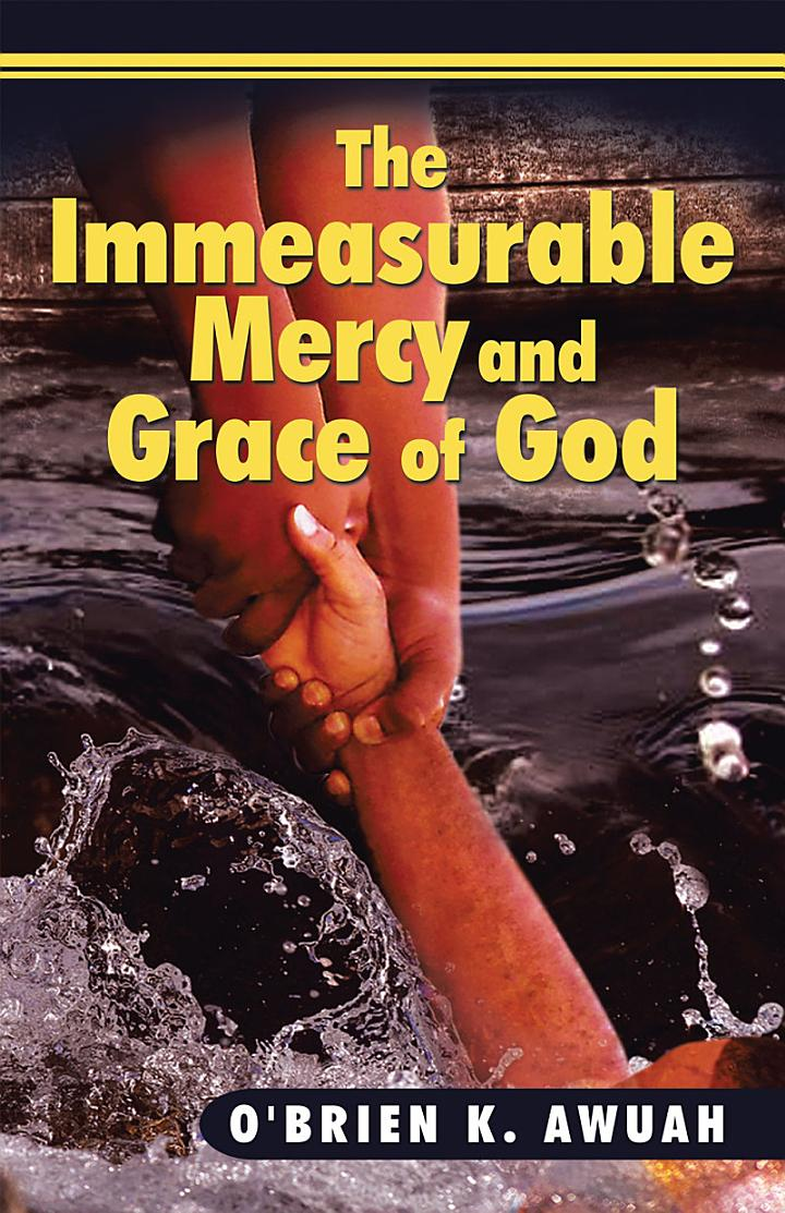 The Immeasurable Mercy and Grace of God