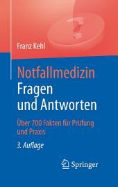 Notfallmedizin. Fragen und Antworten: Über 700 Fragen für Prüfung und Praxis, Ausgabe 3