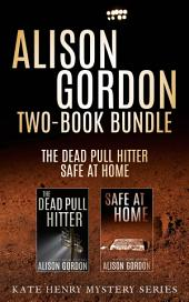 Alison Gordon Two-Book Bundle: The Dead Pull Hitter and Safe at Home
