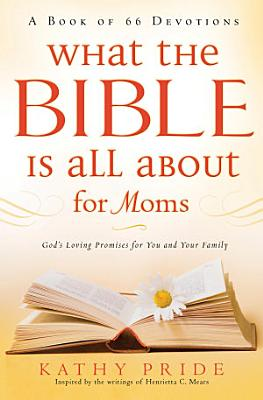 What the Bible is All About for Moms PDF
